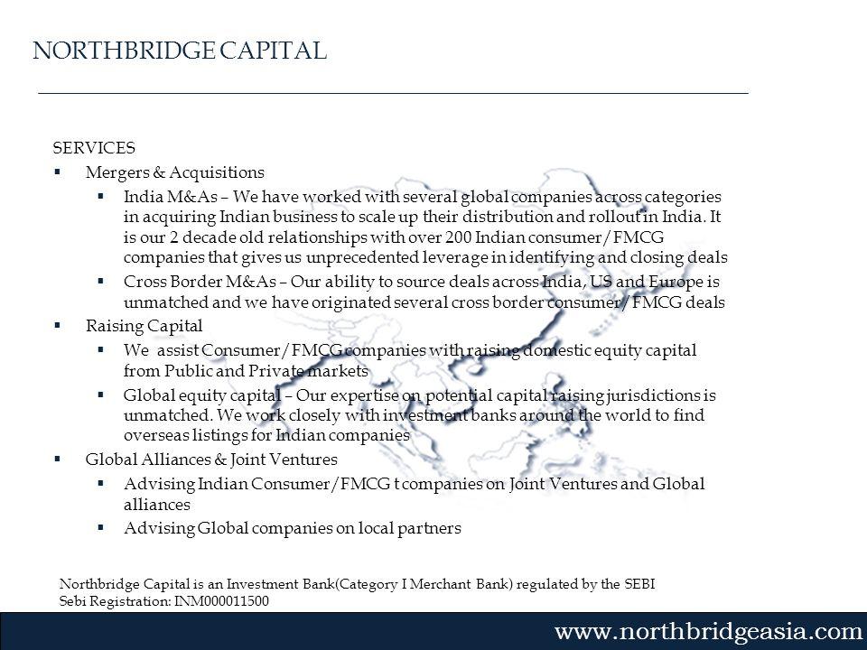 Northbridge Capital is an Investment Bank(Category I Merchant Bank) regulated by the SEBI Sebi Registration: INM000011500 Gvmk,bj. SERVICES Mergers &
