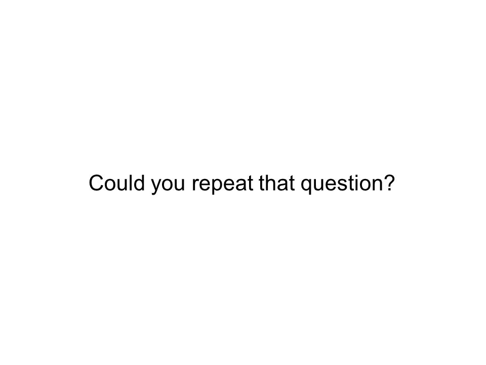 Could you repeat that question?