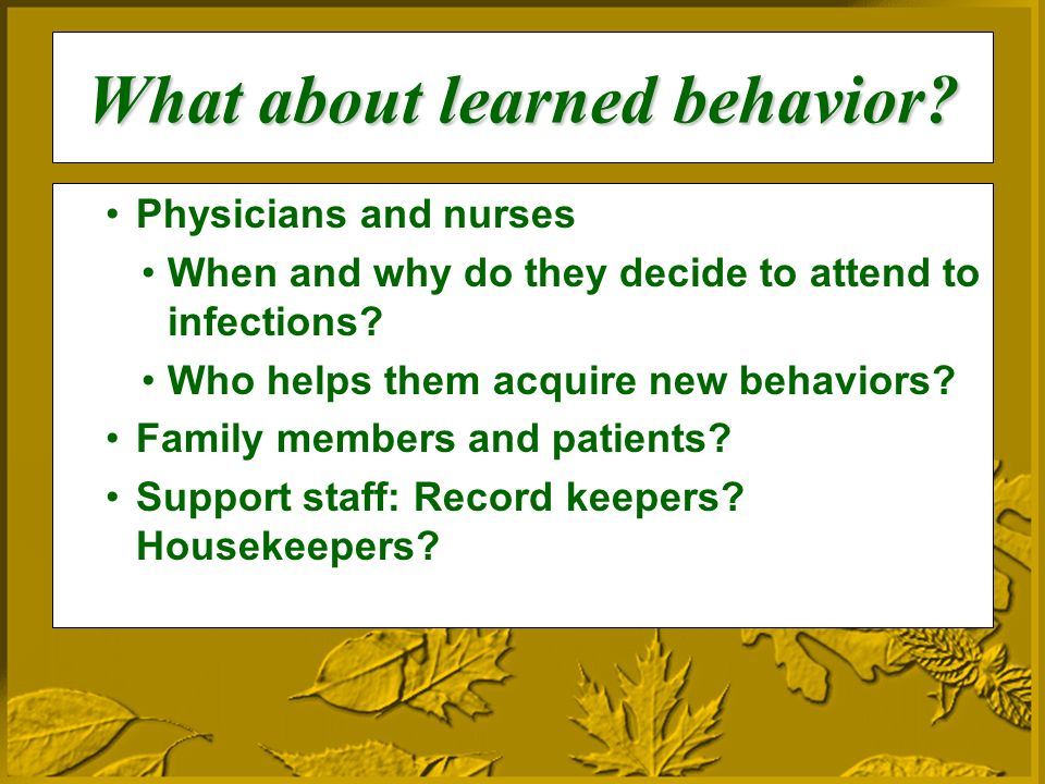 What about learned behavior.