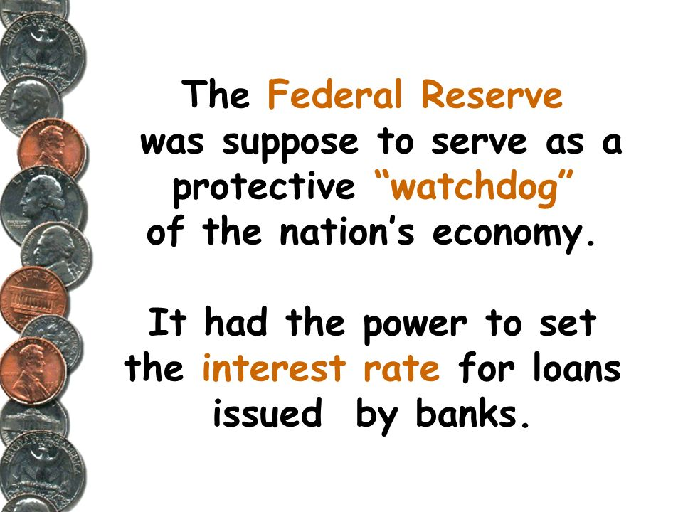 The Federal Reserve Board was created by Congress in response to the Banking Crisis of 1907.