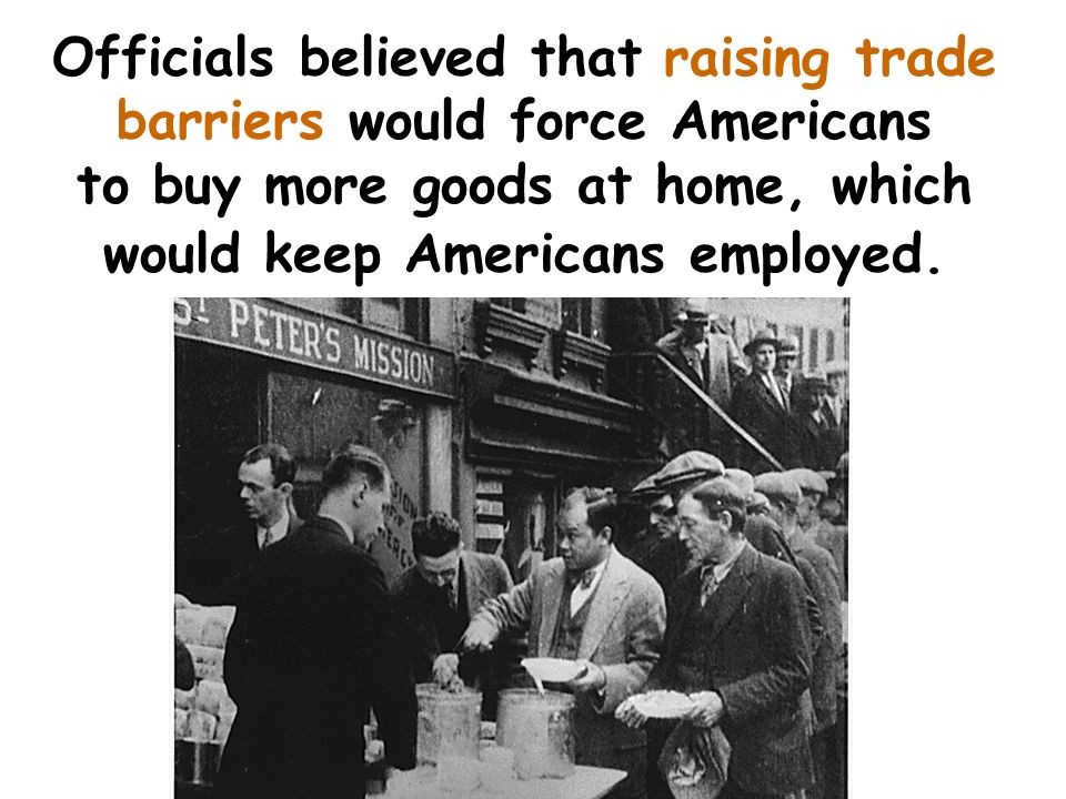 The greatest mistake of the Hoover administration was passage of the Smoot-Hawley Tariff, passed in 1930. This law raised tariffs on U.S. imports up t