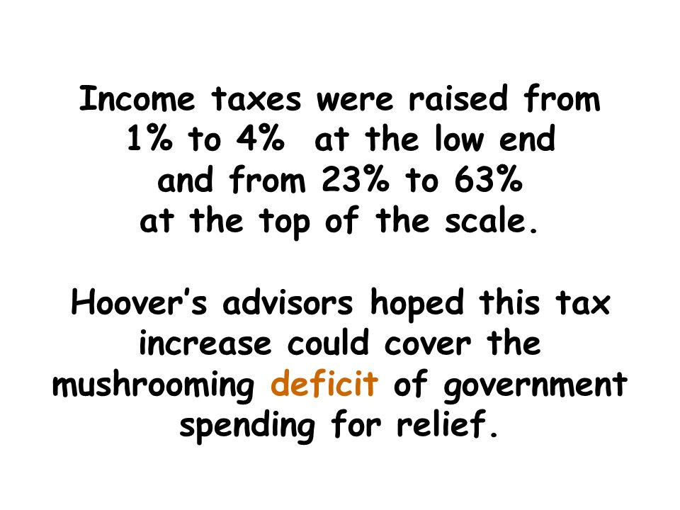 President Hoover, with the support of a Democratic House of Representatives, passed the largest peacetime tax increase in history, the Revenue Act of
