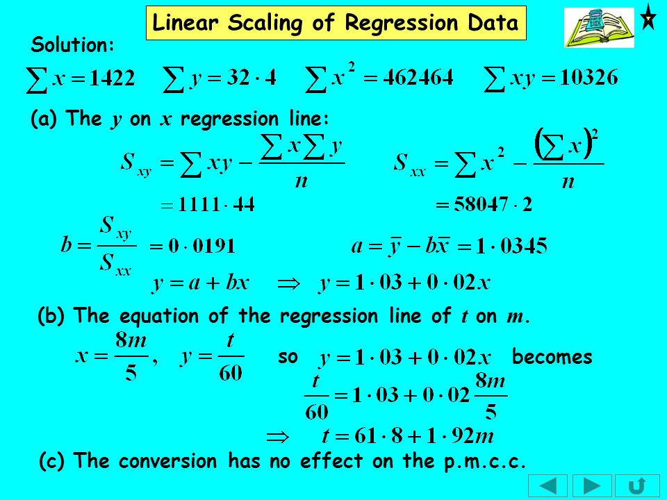 Linear Scaling of Regression Data (b) The equation of the regression line of t on m. (a) The y on x regression line: (c) The conversion has no effect