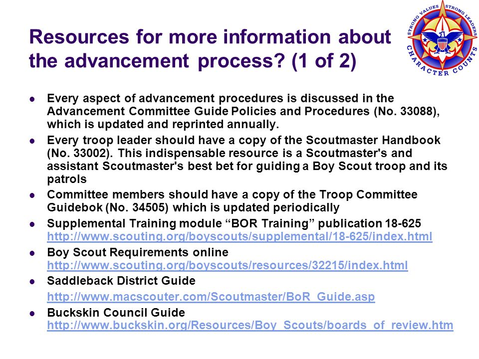 Resources for more information about the advancement process? (1 of 2) Every aspect of advancement procedures is discussed in the Advancement Committe