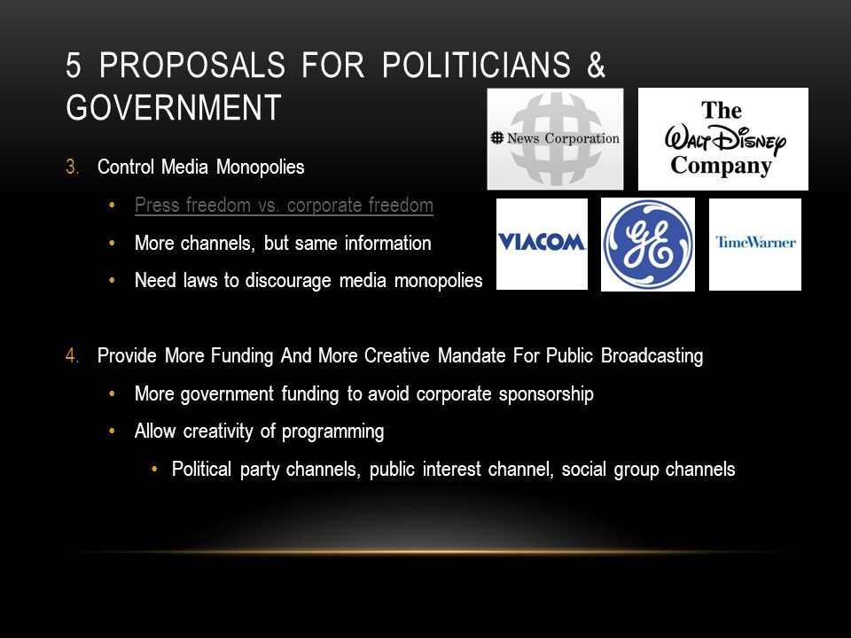 5 PROPOSALS FOR POLITICIANS & GOVERNMENT 3.Control Media Monopolies Press freedom vs.