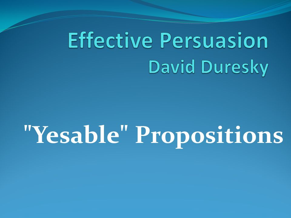 Yesable Propositions