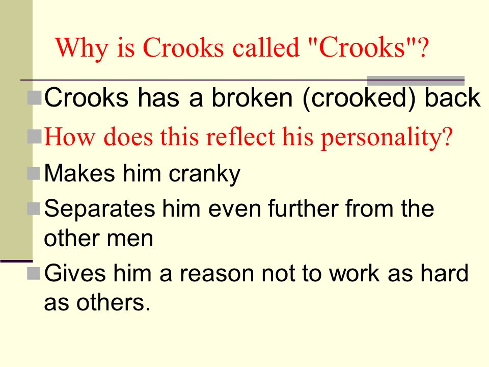 Why is Crooks called
