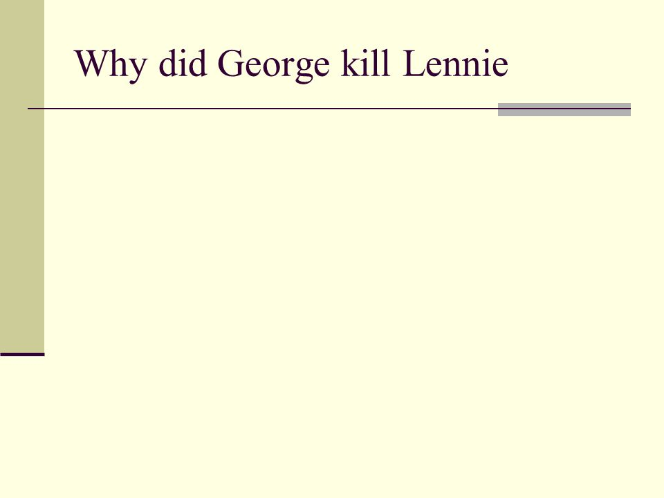 Is george jsutified in killing lenny?