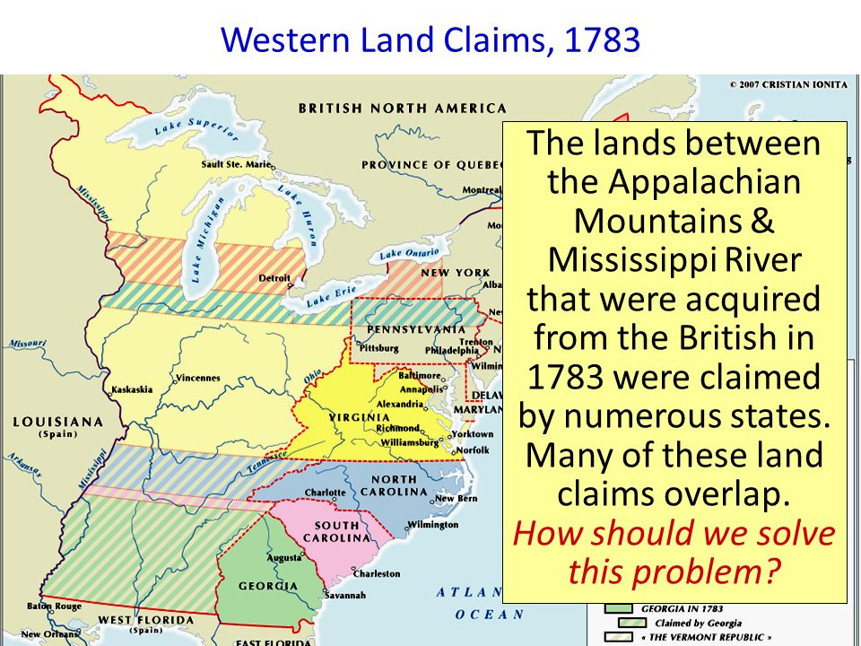 Western Lands, 1783 Western Land Claims, 1783 The lands between the Appalachian Mountains & Mississippi River that were acquired from the British in 1783 were claimed by numerous states.