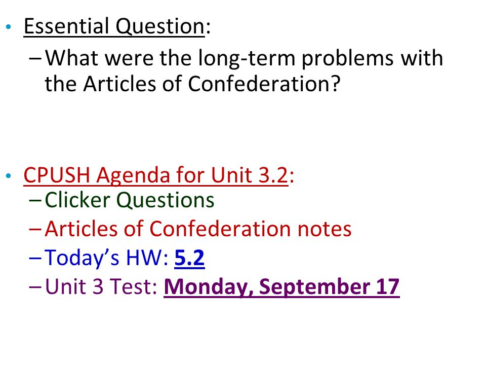 Essential Question: –What were the long-term problems with the Articles of Confederation.