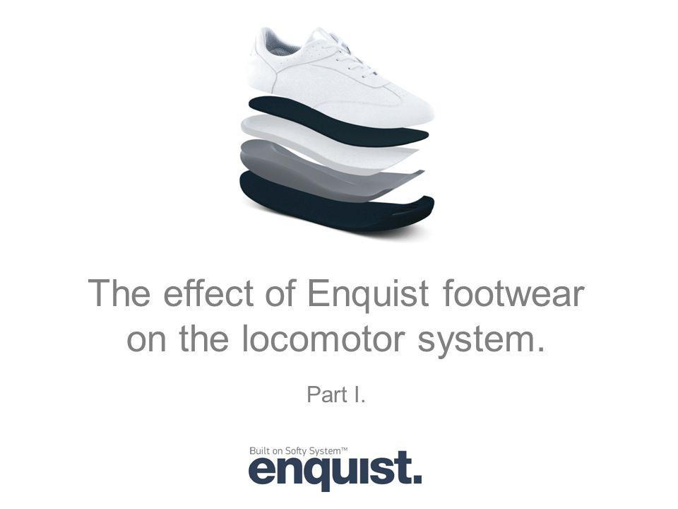 The effect of Enquist footwear on the locomotor system. Part I.