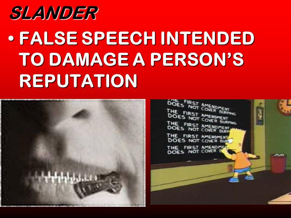 SLANDER FALSE SPEECH INTENDED TO DAMAGE A PERSONS REPUTATIONFALSE SPEECH INTENDED TO DAMAGE A PERSONS REPUTATION