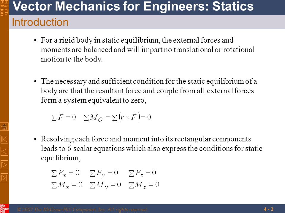 © 2007 The McGraw-Hill Companies, Inc. All rights reserved. Vector Mechanics for Engineers: Statics EighthEdition 4 - 3 Introduction The necessary and