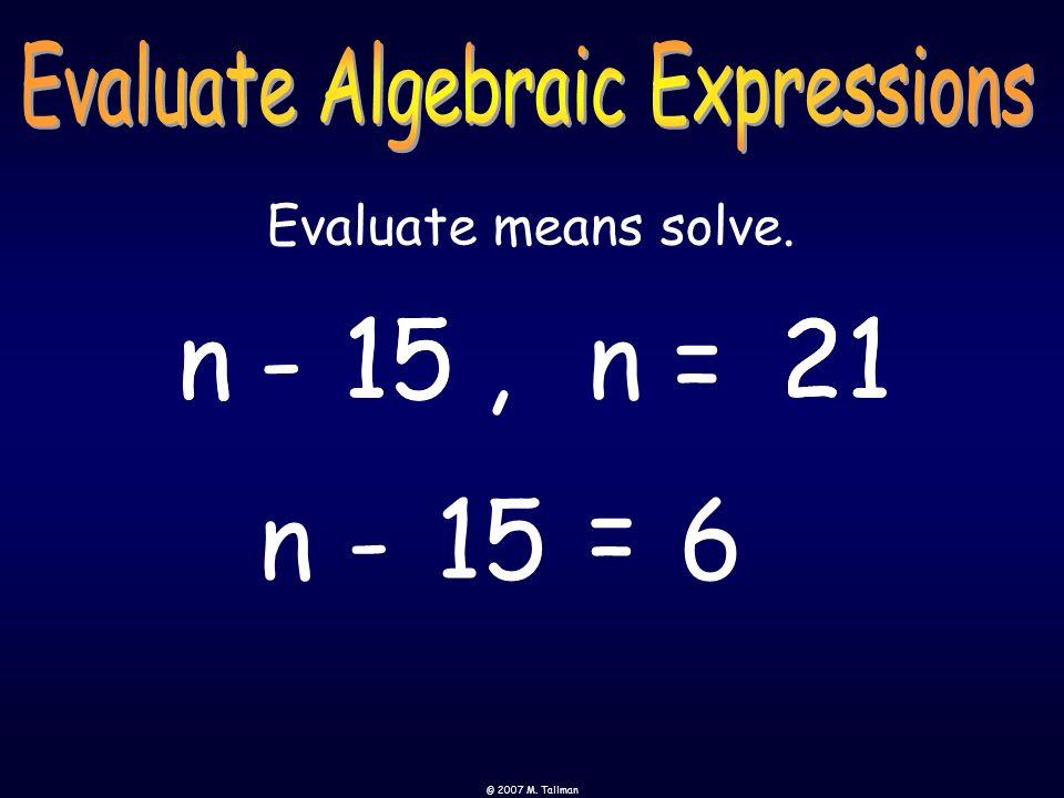 Evaluate means solve. t+33,t=6.8 +33t 6.8 +33t = 39.8