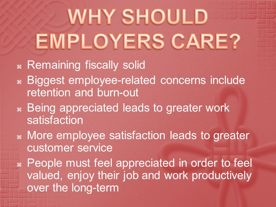 Remaining fiscally solid Biggest employee-related concerns include retention and burn-out Being appreciated leads to greater work satisfaction More em
