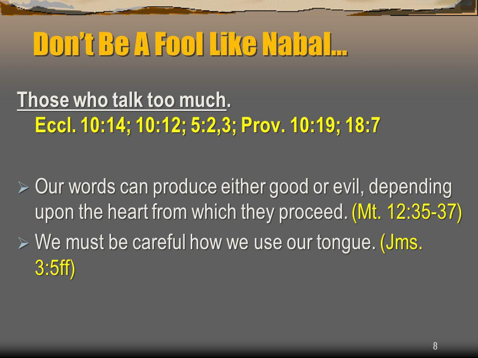 Dont Be A Fool Like Nabal… Those who talk too much.