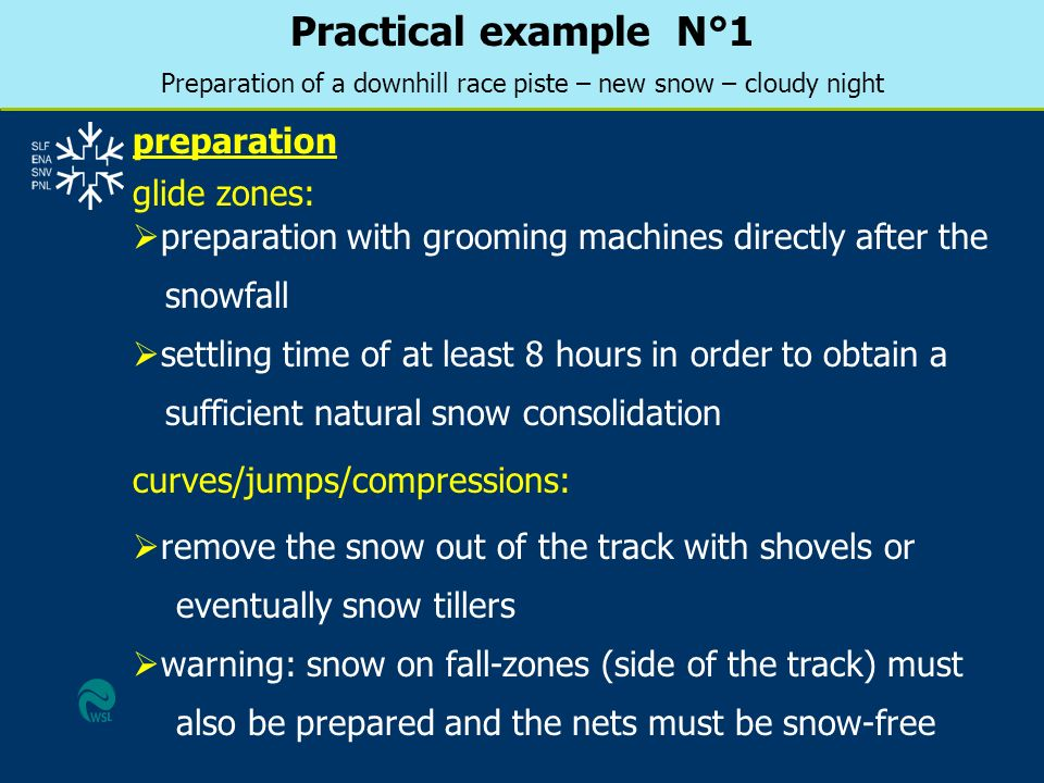 Practical example N°1 Preparation of a downhill race piste – new snow – cloudy night preparation preparation with grooming machines directly after the