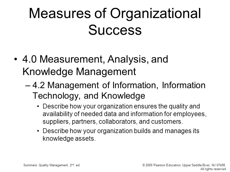 Summers: Quality Management, 2 nd. ed.© 2009 Pearson Education, Upper Saddle River, NJ 07458. All rights reserved Measures of Organizational Success 4