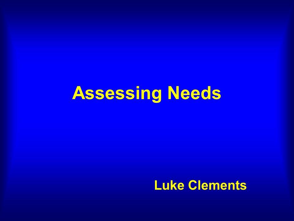 Assessing Needs Luke Clements