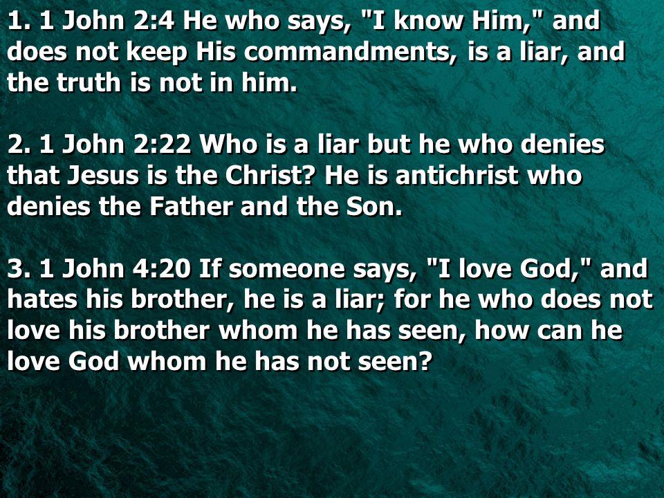 1. 1 John 2:4 He who says,