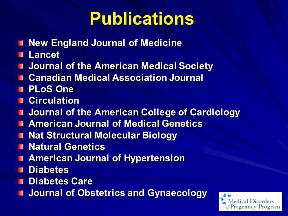 Publications New England Journal of Medicine Lancet Journal of the American Medical Society Canadian Medical Association Journal PLoS One Circulation