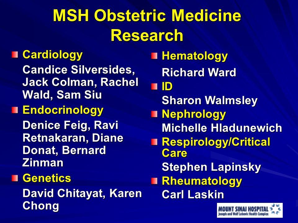 MSH Obstetric Medicine Research Cardiology Candice Silversides, Jack Colman, Rachel Wald, Sam Siu Endocrinology Denice Feig, Ravi Retnakaran, Diane Do
