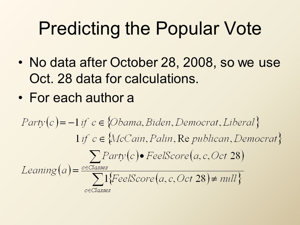 Predicting the Popular Vote No data after October 28, 2008, so we use Oct. 28 data for calculations. For each author a