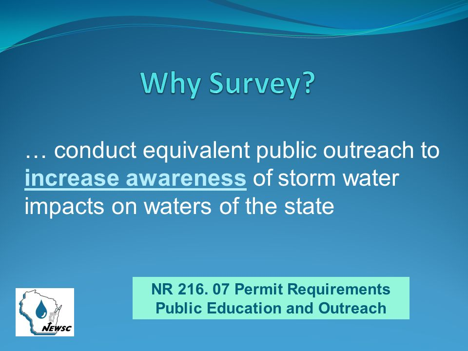 NR 216. 07 Permit Requirements Public Education and Outreach … conduct equivalent public outreach to increase awareness of storm water impacts on wate