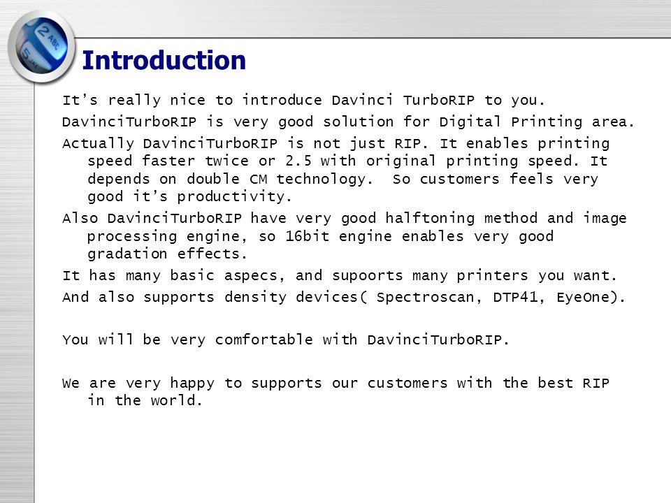 Its really nice to introduce Davinci TurboRIP to you. DavinciTurboRIP is very good solution for Digital Printing area. Actually DavinciTurboRIP is not