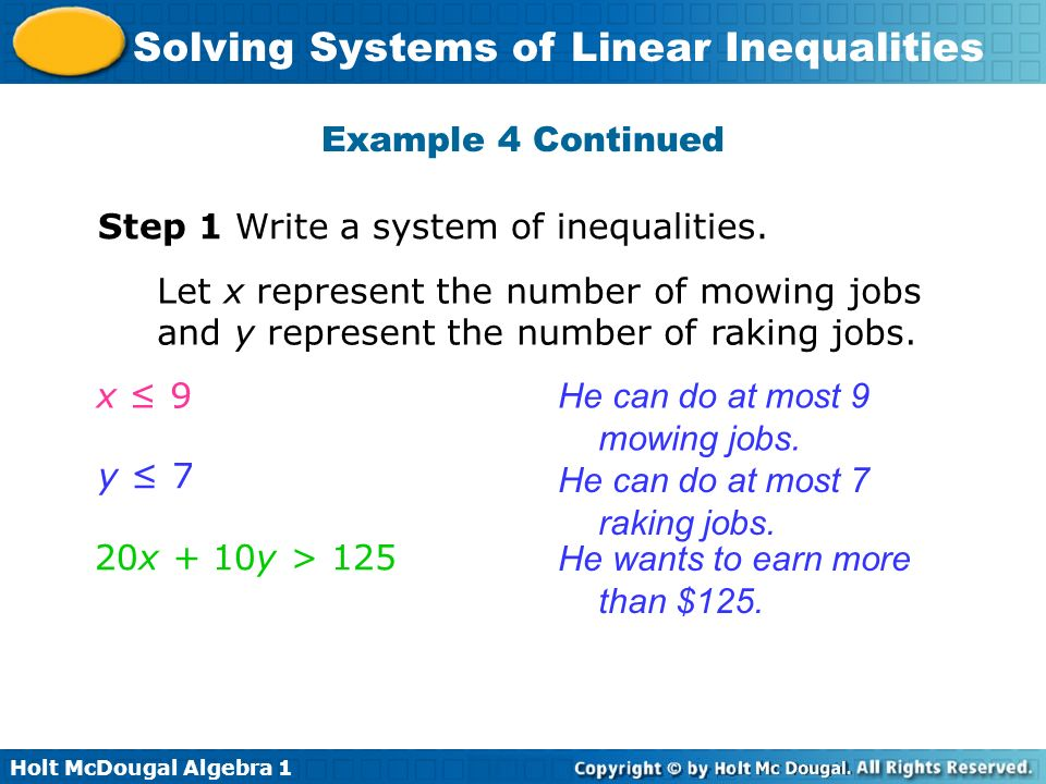 Holt McDougal Algebra 1 Solving Systems of Linear Inequalities Example 4 Continued Step 1 Write a system of inequalities. Let x represent the number o