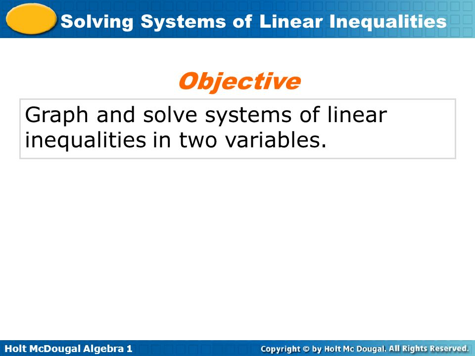 Holt McDougal Algebra 1 Solving Systems of Linear Inequalities y < 4x + 3 Graph the system.