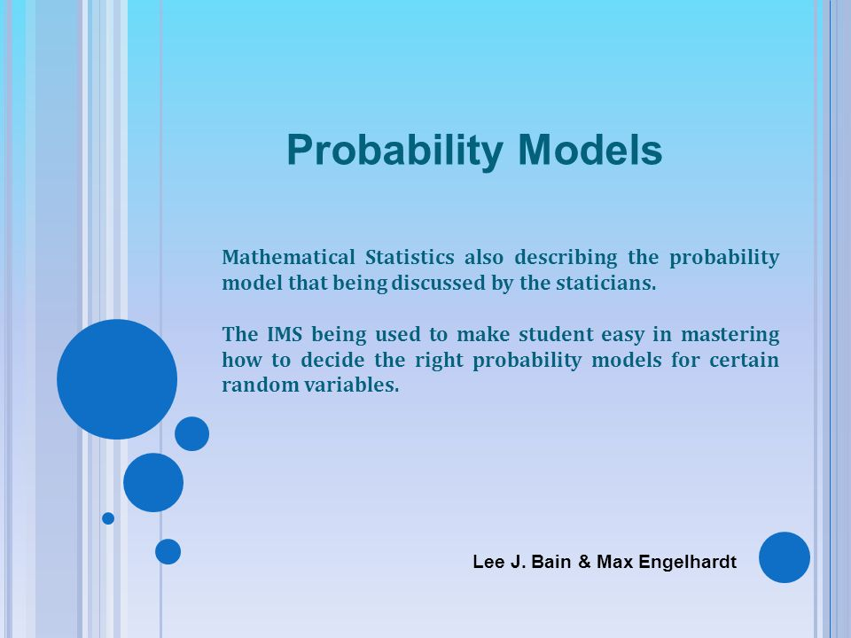 Probability Models Mathematical Statistics also describing the probability model that being discussed by the staticians. The IMS being used to make st