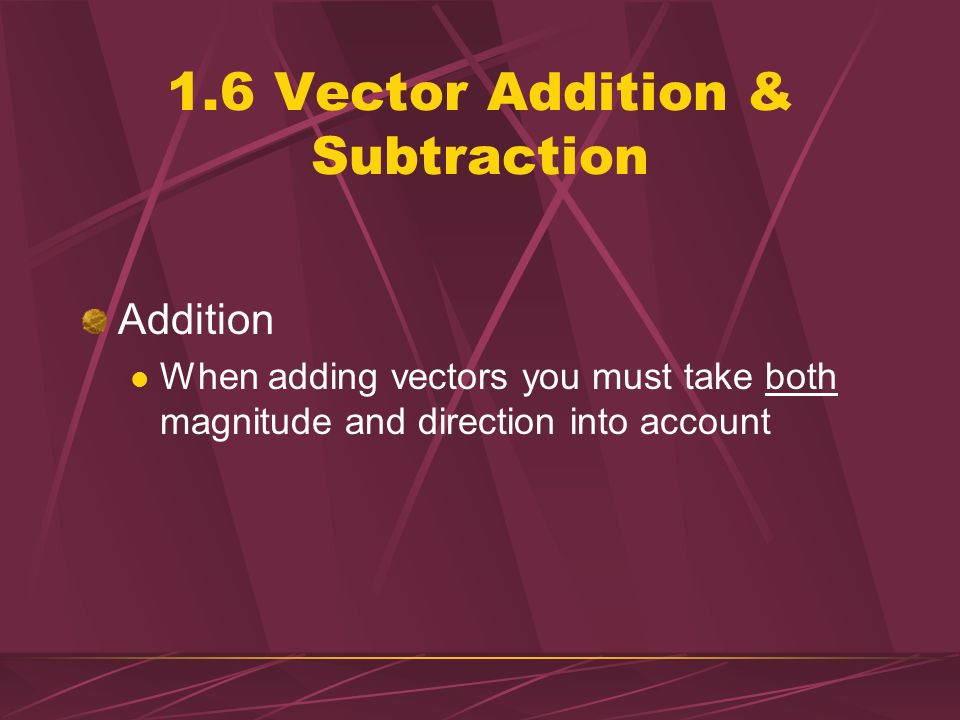 1.5 The Nature of Physical Quantities: Scalars & Vectors Main Difference Scalars do not have direction; vectors do Negative and positive signs do not