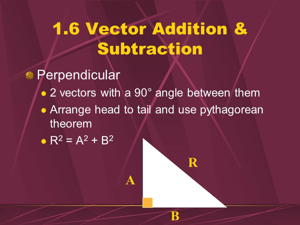 1.6 Vector Addition & Subtraction Colinear 2 or more vectors that point in the same direction Arrange head-to-tail and add length of total displacemen