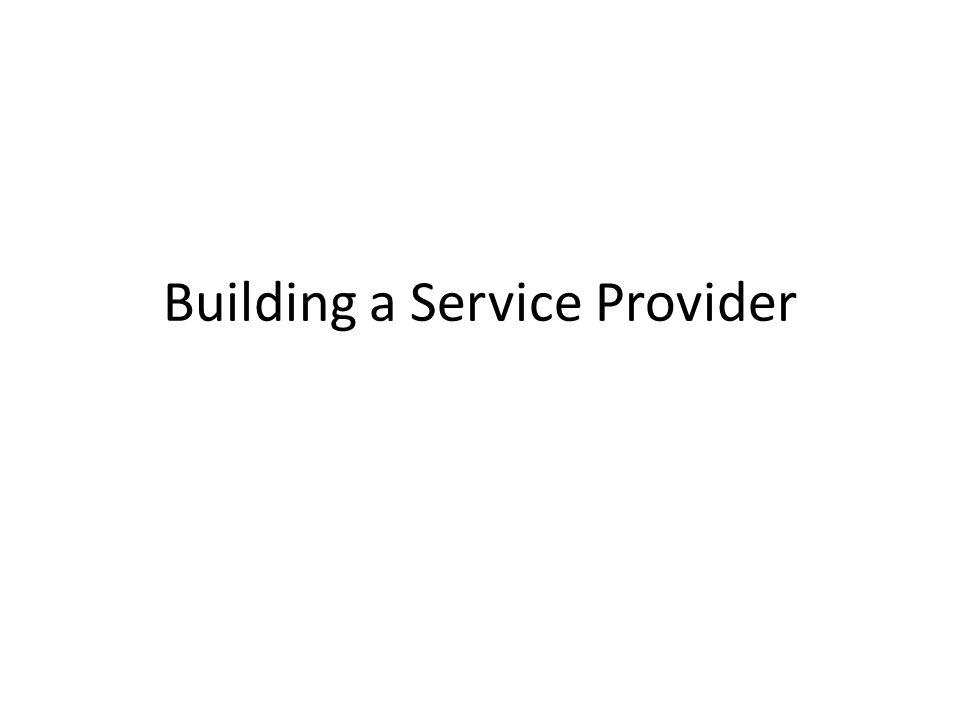 Building a Service Provider
