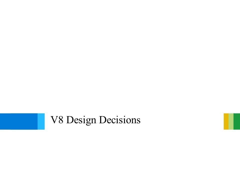 V8 Design Decisions