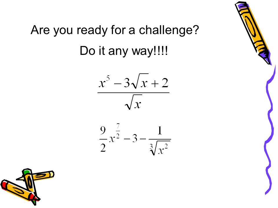 Are you ready for a challenge? Do it any way!!!!