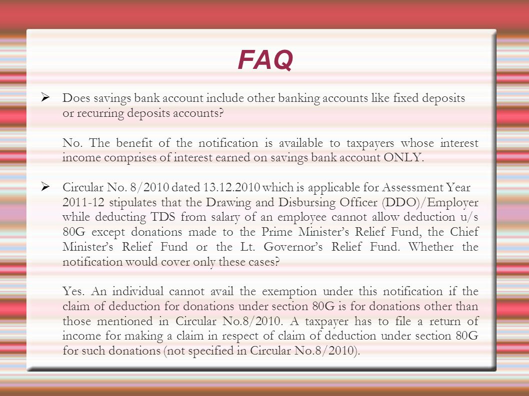 Does savings bank account include other banking accounts like fixed deposits or recurring deposits accounts? No. The benefit of the notification is av