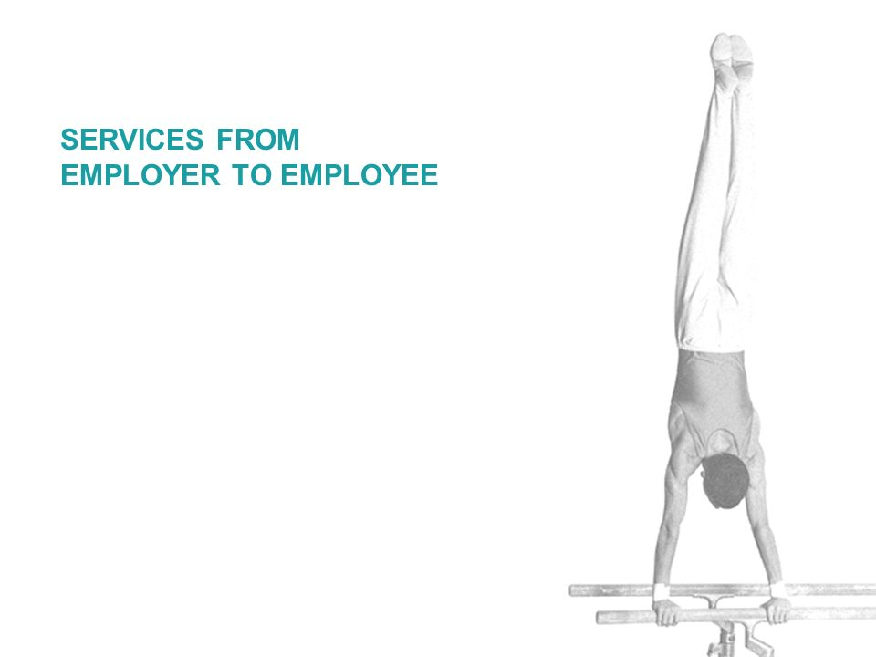 SERVICES FROM EMPLOYER TO EMPLOYEE