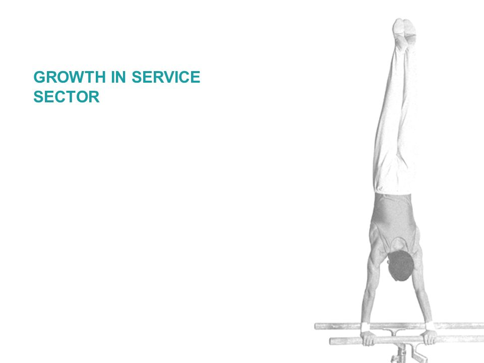 GROWTH IN SERVICE SECTOR