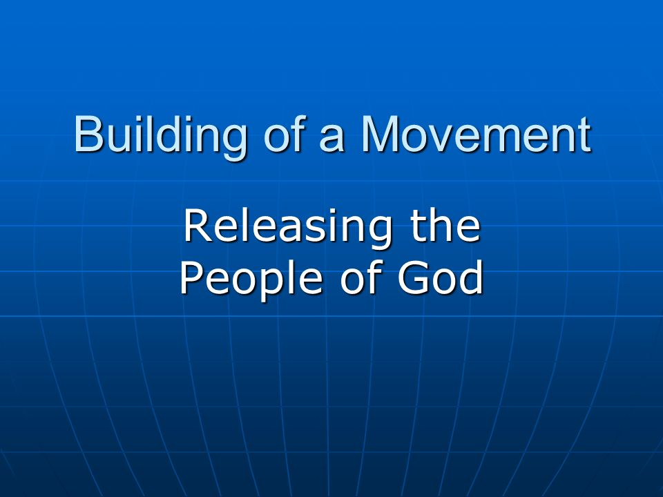Building of a Movement Releasing the People of God