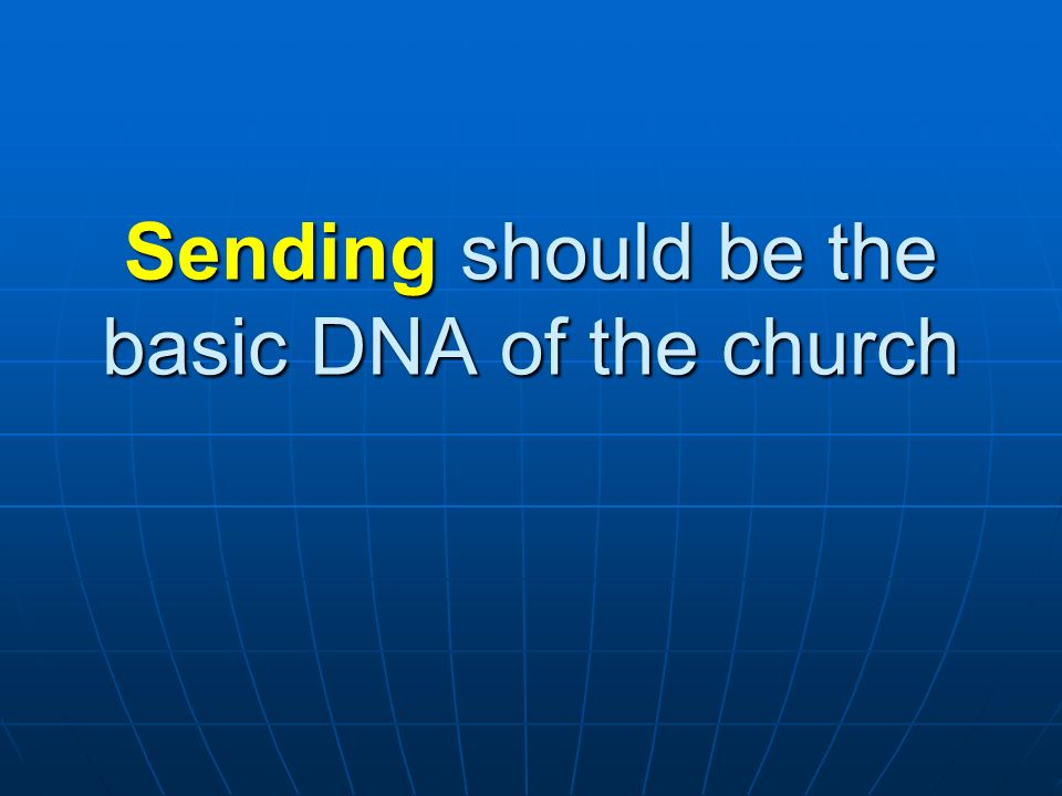 Sending should be the basic DNA of the church