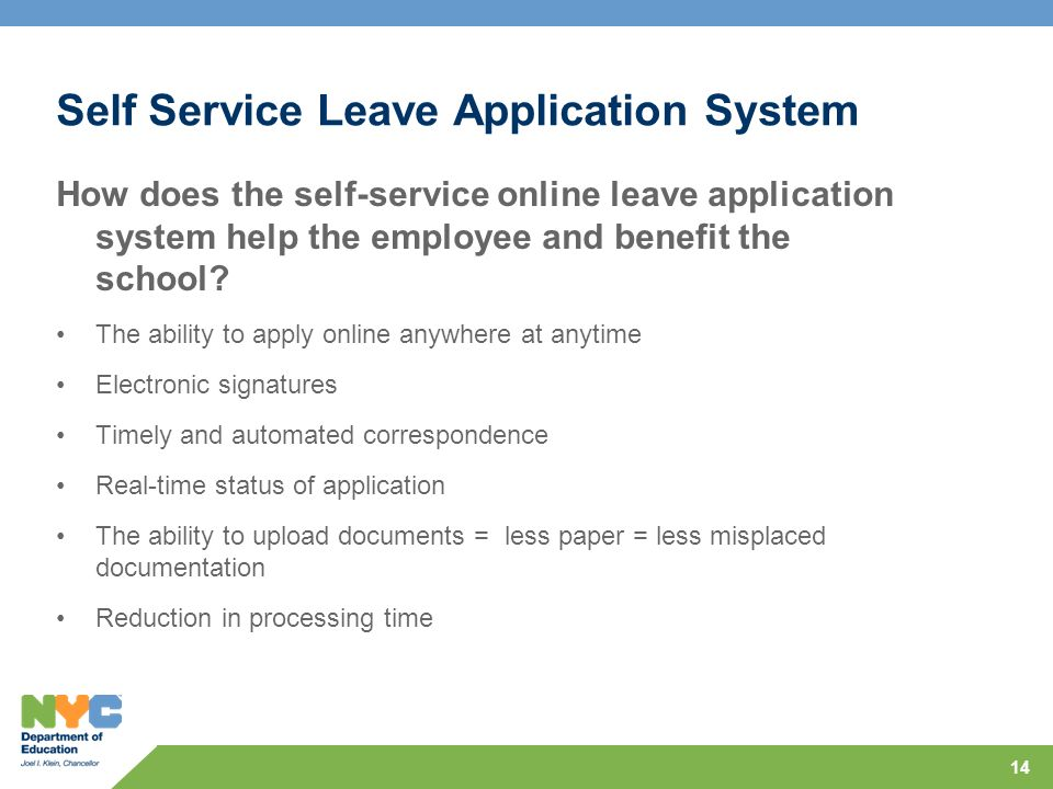 How does the self-service online leave application system help the employee and benefit the school? The ability to apply online anywhere at anytime El