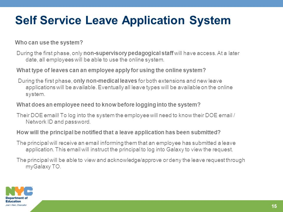 Self Service Leave Application System Who can use the system? During the first phase, only non-supervisory pedagogical staff will have access. At a la