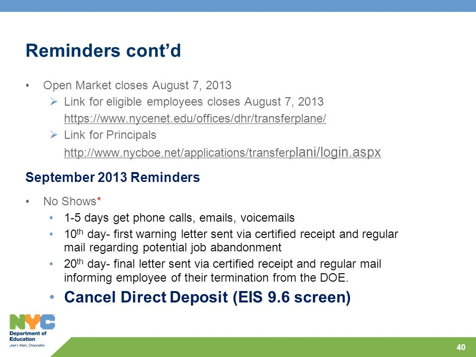 Reminders contd Open Market closes August 7, 2013 Link for eligible employees closes August 7, 2013 https://www.nycenet.edu/offices/dhr/transferplane/