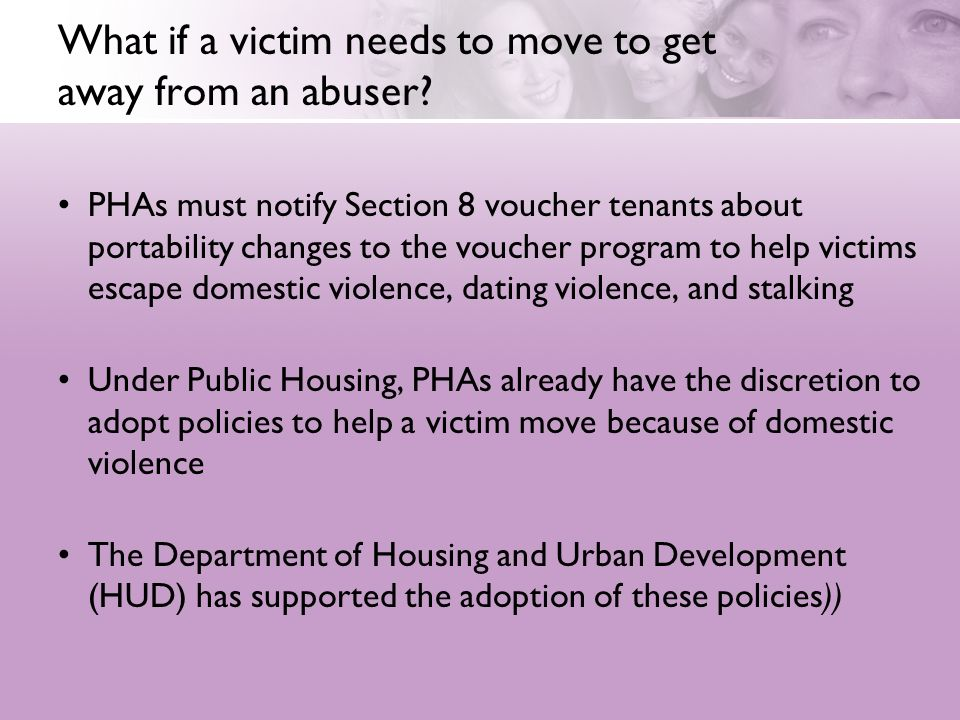 What if a victim needs to move to get away from an abuser? PHAs must notify Section 8 voucher tenants about portability changes to the voucher program