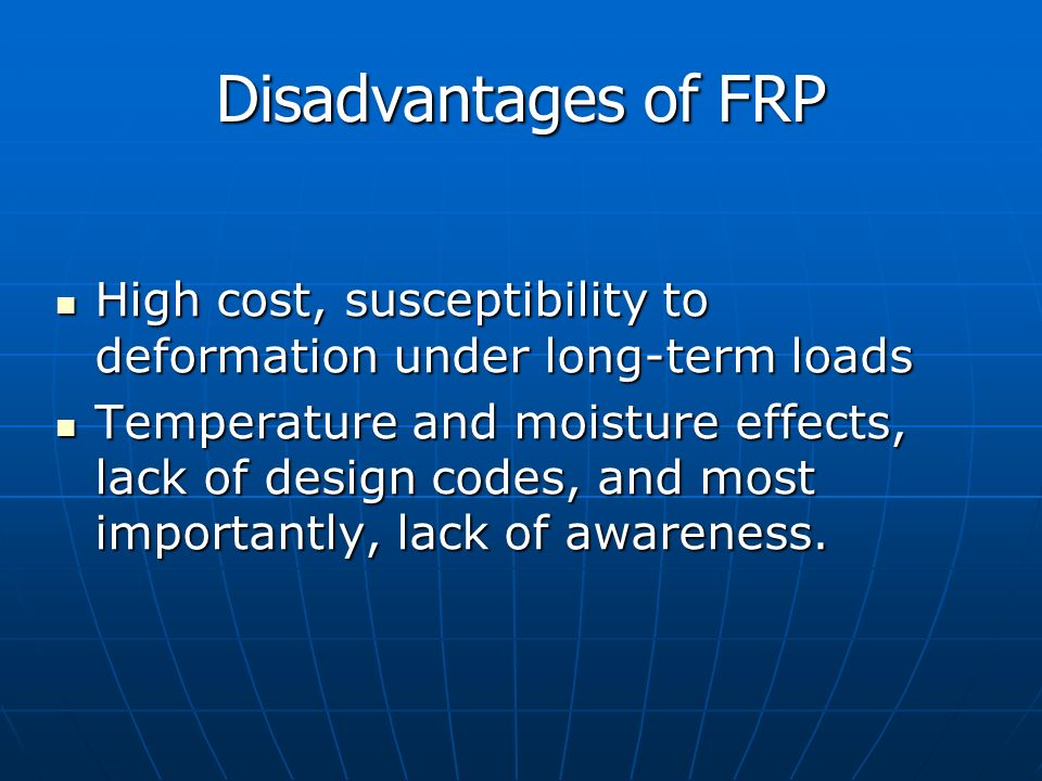 Disadvantages of FRP High cost, susceptibility to deformation under long-term loads High cost, susceptibility to deformation under long-term loads Tem