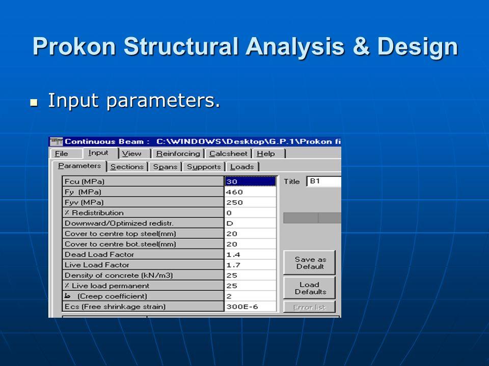 Prokon Structural Analysis & Design Input parameters. Input parameters.