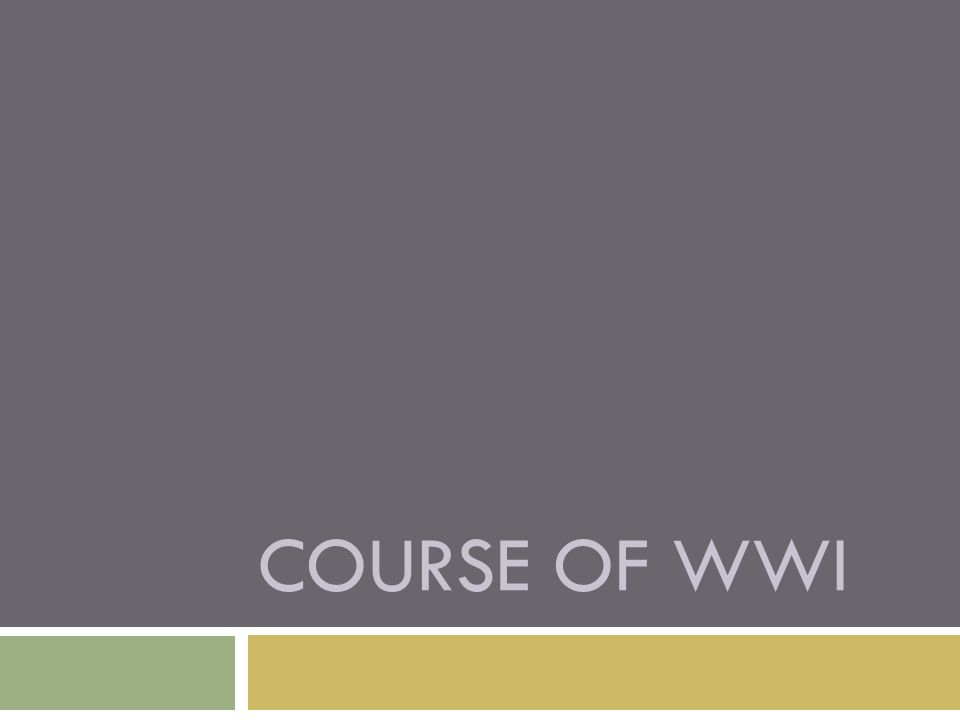 COURSE OF WWI