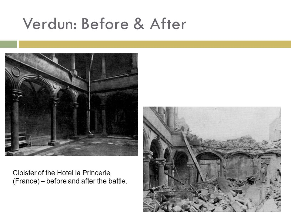 Verdun: Before & After Cloister of the Hotel la Princerie (France) – before and after the battle.